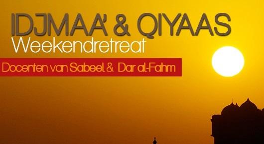 Retreat: 'Idjmaa' & Qiyaas'